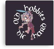 Old Hobbits Die Hard Dark Canvas Print