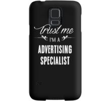 Trust me I'm a Advertising Specialist! Samsung Galaxy Case/Skin