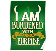 Burdened with Glorious Purpose Poster