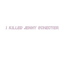 I Killed Jenny Schecter by yungbath
