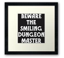 Beware the Smiling Dungeon Master Framed Print