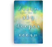 Dream Higher Quote Canvas Print
