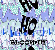 Ho Bloomin' Ho! by DanYELL