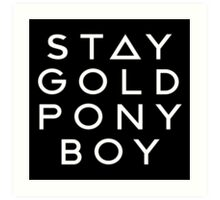 PONY BOY 'STAY GOLD' Art Print
