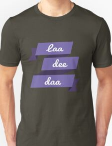 Laa Dee Dah T-Shirt