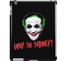 Why So Sidney? iPad Case/Skin