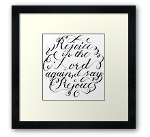 Rejoice in the Lord Always Framed Print
