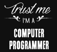 Trust me I'm a Computer Programmer! by keepingcalm