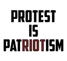 PROTEST IS PATRIOTISM Photographic Print