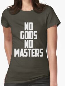 NO GODS, NO MASTERS Womens Fitted T-Shirt