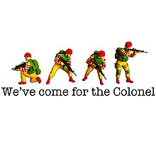 We've come for the Colonel!!! by TimConstable