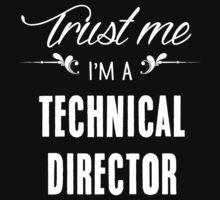 Trust me I'm a Technical Director! by keepingcalm