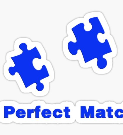 A Perfect Match Sticker