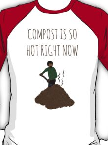 Compost Is So Hot Right Now T-Shirt