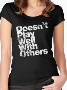 Doesn't Play Well With Others Women's Fitted Scoop T-Shirt