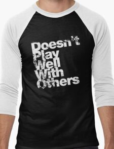 Doesn't Play Well With Others Men's Baseball ¾ T-Shirt