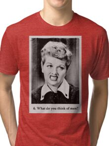 Lucille Ball - What Do You Think Of Men? Tri-blend T-Shirt