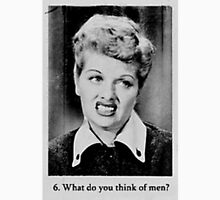 Lucille Ball - What Do You Think Of Men? Unisex T-Shirt