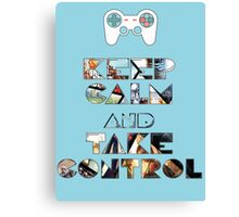 Keep Calm and Take Control Canvas Print