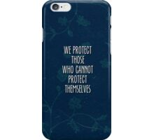 we protect those who cannot protect themselves iPhone Case/Skin