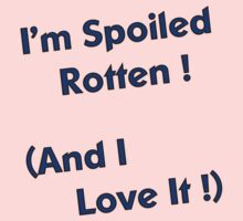 Spoiled Rotten and Love It by Pam Clark