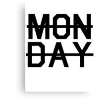 Say no to MONDAY - Black Text Canvas Print