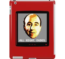 All right, Dudes. iPad Case/Skin