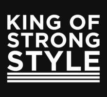King of Strong Style by XWTEddieB