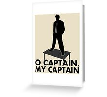 O Captain, my Captain Greeting Card