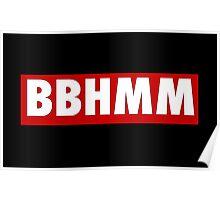 BBHMM --- Rihanna  Poster