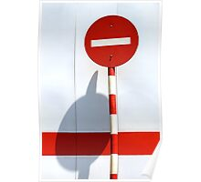 No entry sign in the afternoon sun Poster