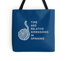 Time And Relative Dimensions in Spinning / White Tote Bag