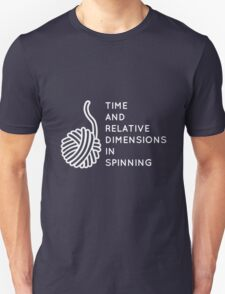 Time And Relative Dimensions in Spinning / White Unisex T-Shirt