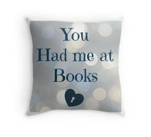 You had me at Books Throw Pillow