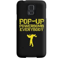 Pop - Up Powerbomb Everybody Samsung Galaxy Case/Skin