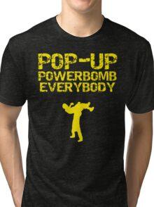 Pop - Up Powerbomb Everybody Tri-blend T-Shirt