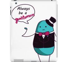 Always be a Gentleman iPad Case/Skin