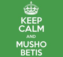 Keep Calm & Musho Betis by DaRealBoss