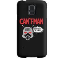 Can't Man Samsung Galaxy Case/Skin