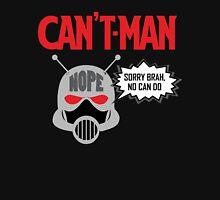 Can't Man Unisex T-Shirt
