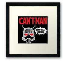 Can't Man Framed Print