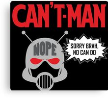 Can't Man Canvas Print