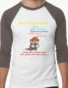 Don't be a racist! be like Mario Men's Baseball ¾ T-Shirt