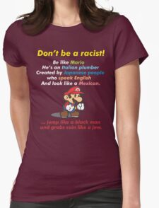 Don't be a racist! be like Mario Womens Fitted T-Shirt