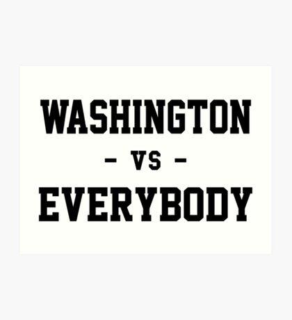 Washington vs Everybody Art Print