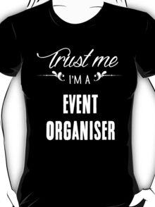 Trust me I'm a Event Organiser! T-Shirt