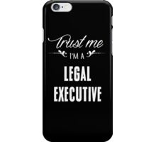 Trust me I'm a Legal Executive! iPhone Case/Skin