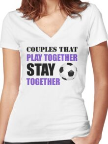 Couples that Play Together Stay Together (Soccer/Football) Women's Fitted V-Neck T-Shirt