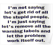 Stupid People and Warning LAbels Poster