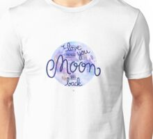 I love you to the moon and back 2 Unisex T-Shirt